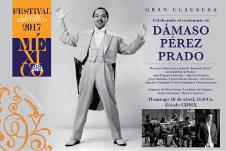Celebrando el Centenario de Damaso Perez Prado el gran cierre del Festival del Centro Historico. Zocalo Capitalino, abril 2017