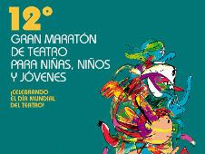 Maraton de Teatro para Ninas, Ninos y Jovenes en el Centro Cultural del Bosque, marzo 2019